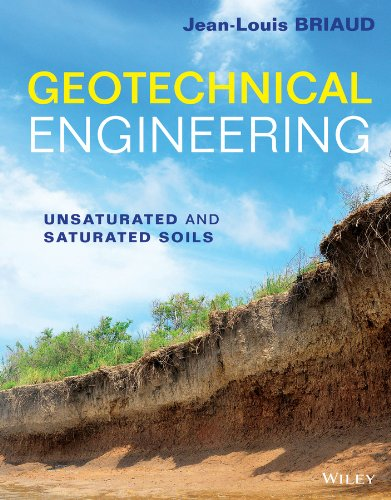 Geotechnical Engineering Unsaturated and Saturated Soils  2013 edition cover