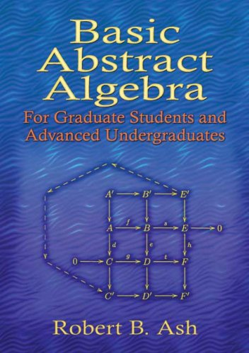 Basic Abstract Algebra For Graduate Students and Advanced Undergraduates  2006 9780486453569 Front Cover