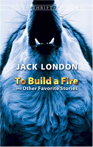 To Build a Fire and Other Favorite Stories   2008 edition cover