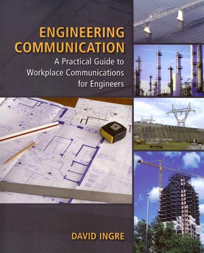 Engineering Communication A Practical Guide to Workplace Communications for Engineers  2008 9780495082569 Front Cover