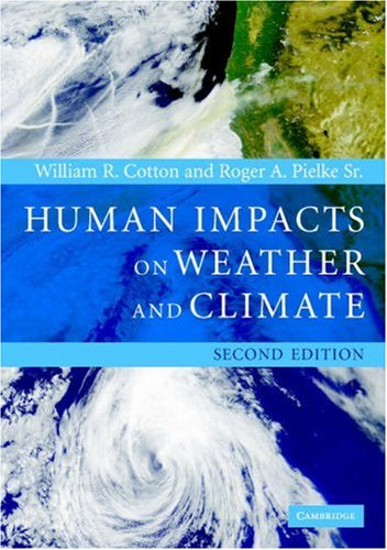 Human Impacts on Weather and Climate  2nd 2007 (Revised) 9780521600569 Front Cover
