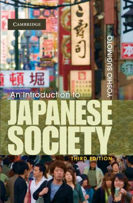 Introduction to Japanese Society  3rd 2010 9780521879569 Front Cover