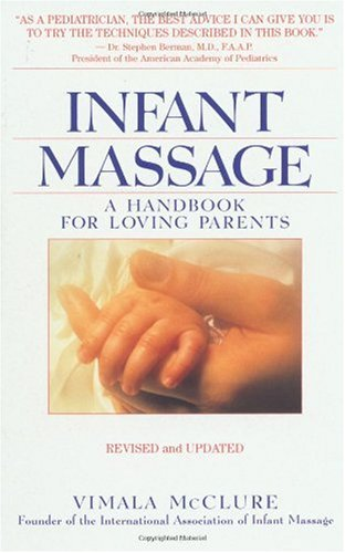 Infant Massage--Revised Edition A Handbook for Loving Parents 3rd 2000 (Revised) edition cover