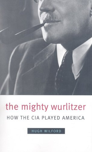 Mighty Wurlitzer How the CIA Played America  2008 edition cover