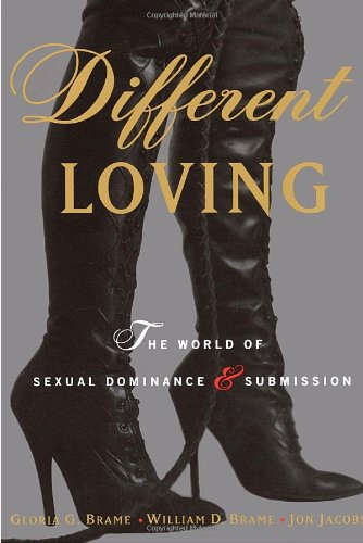 Different Loving A Complete Exploration of the World of Sexual Dominance and Submission N/A edition cover