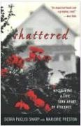 Shattered Reclaiming a Life Torn Apart by Violence  2004 edition cover