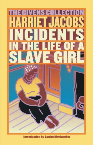 Incidents in the Life of a Slave Girl The Givens Collection  2003 9780743460569 Front Cover