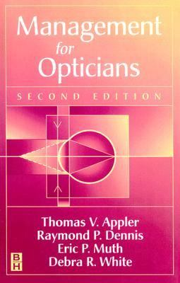 Management for Opticians  2nd 1998 (Revised) 9780750697569 Front Cover