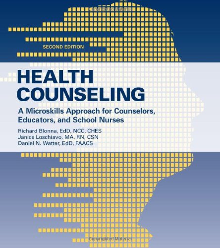 Health Counseling A Microskills Approach for Counselors, Educators, and School Nurses 2nd 2011 (Revised) 9780763781569 Front Cover