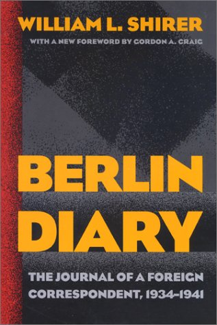Berlin Diary The Journal of a Foreign Correspondent, 1934-1941  2002 (Reprint) edition cover