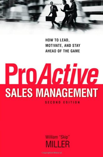 ProActive Sales Management How to Lead, Motivate, and Stay Ahead of the Game 2nd 2009 edition cover