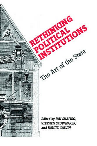 Rethinking Political Institutions The Art of the State  2006 edition cover