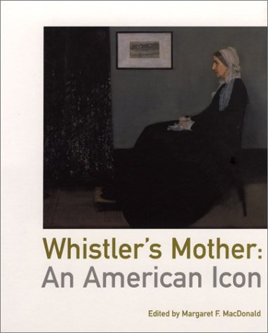 Whistler's Mother An American Icon  2003 edition cover