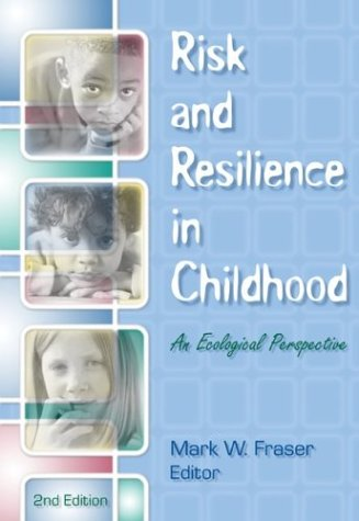 Risk and Resilience in Childhood An Ecological Perspective 2nd 2003 9780871013569 Front Cover