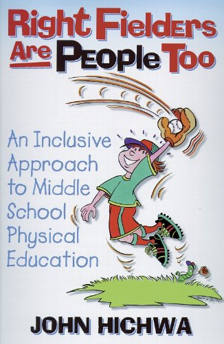 Right Fielders Are People Too An Inclusive Approach to Middle School Physical Education  1998 edition cover