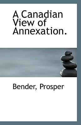 Canadian View of Annexation N/A 9781113550569 Front Cover