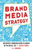 Brand Media Strategy Integrated Communications Planning in the Digital Era 2nd 2014 (Revised) edition cover