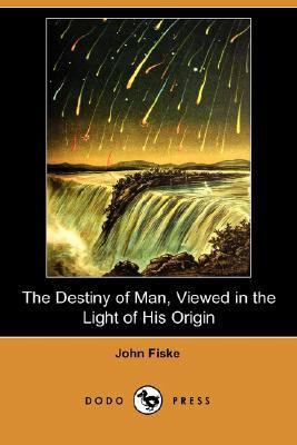 Destiny of Man, Viewed in the Light of His Origin  N/A 9781406559569 Front Cover