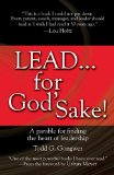 Lead... For God's Sake! A Parable for Finding the Heart of Leadership N/A 9781414370569 Front Cover