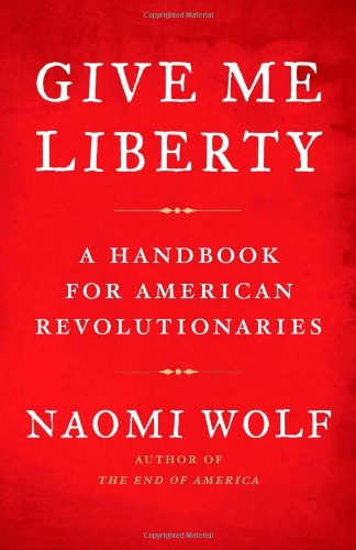 Give Me Liberty A Handbook for American Revolutionaries  2008 edition cover