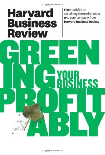 Harvard Business Review on Greening Your Business Profitably   2011 edition cover