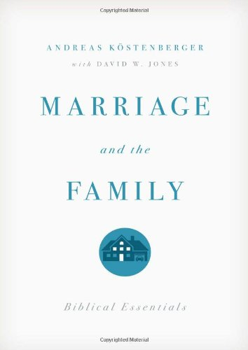 Marriage and the Family Biblical Essentials N/A edition cover