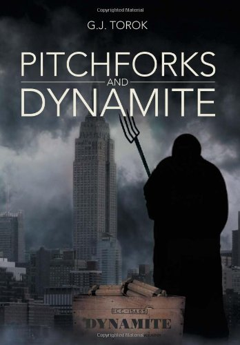 Pitchforks and Dynamite:   2013 9781483648569 Front Cover