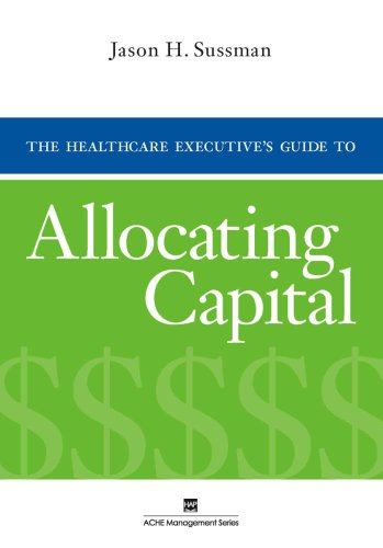 Healthcare Executive's Guide to Allocating Capital   2007 edition cover