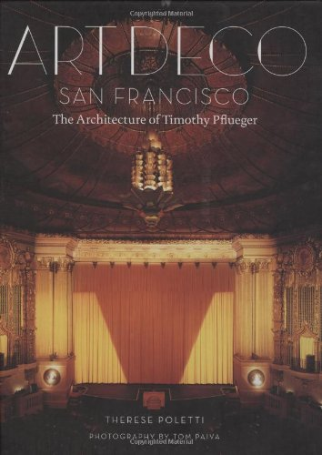 Art Deco San Francisco The Architecture of Timothy Pflueger  2008 9781568987569 Front Cover