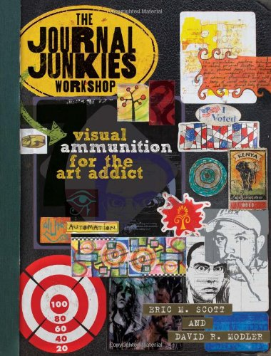 Journal Junkies Workshop Visual Ammunition for the Art Addict  2010 edition cover