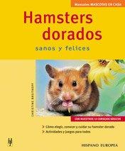 Hamsters Dorados / Gold Hamsters: Sanos y Felices / Healthy And Happy  2005 edition cover