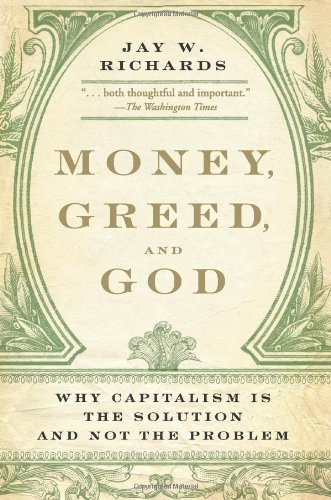 Money, Greed, and God Why Capitalism Is the Solution and Not the Problem  2010 edition cover