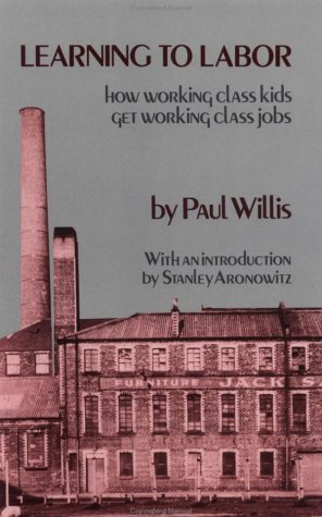 Learning to Labor How Working Class Kids Get Working Class Jobs Reprint  edition cover