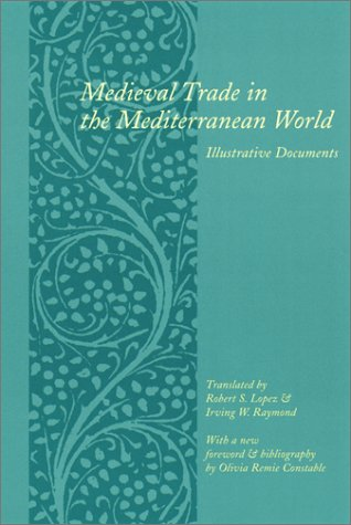 Medieval Trade in the Mediterranean World Illustrative Documents 2nd 2001 edition cover