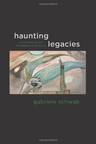 Haunting Legacies Violent Histories and Transgenerational Trauma  2010 edition cover