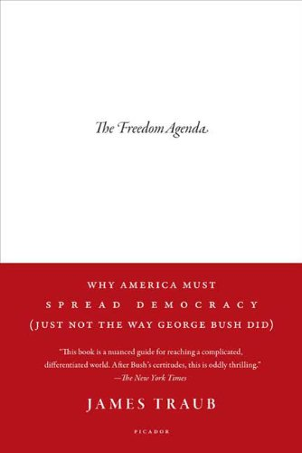 Freedom Agenda Why America Must Spread Democracy (Just Not the Way George Bush Did) N/A edition cover