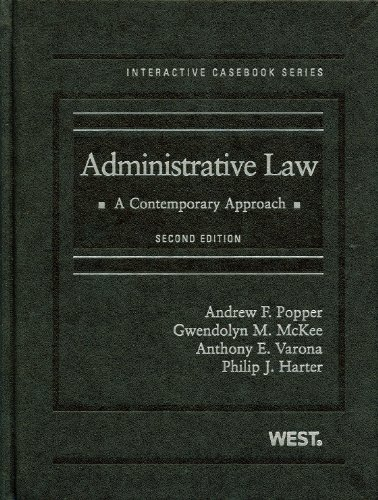Popper, McKee, Varona, and Harter's Administrative Law A Contemporary Approach 2nd 2010 (Revised) edition cover