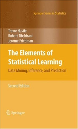 Elements of Statistical Learning Data Mining, Inference, and Prediction 2nd 2009 9780387848570 Front Cover