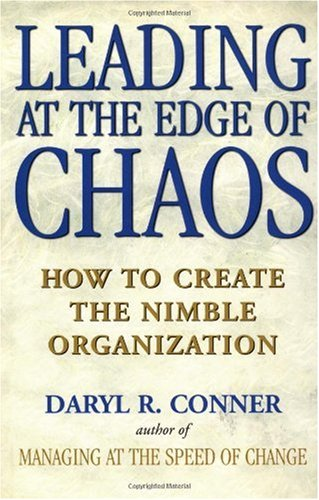 Leading at the Edge of Chaos How to Create the Nimble Organization  1998 9780471295570 Front Cover