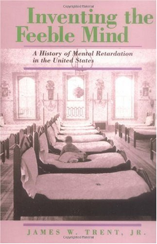 Inventing the Feeble Mind A History of Mental Retardation in the United States N/A edition cover
