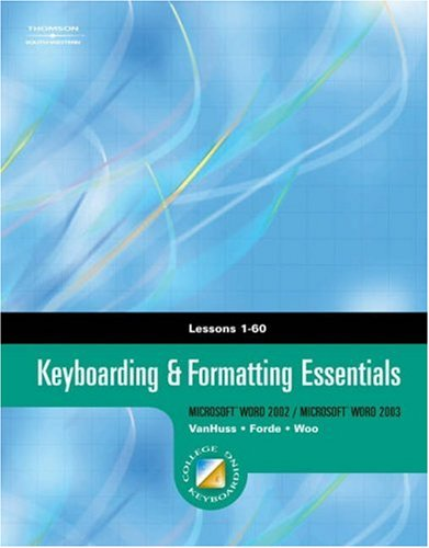 Keyboarding and Formatting Essentials, Lessons 1-60   2005 9780538727570 Front Cover