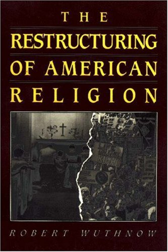 Restructuring of American Religion Society and Faith since World War II  1990 edition cover