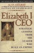 Elizabeth I CEO Strategic Lessons from the Leader Who Built an Empire 2nd 2000 edition cover
