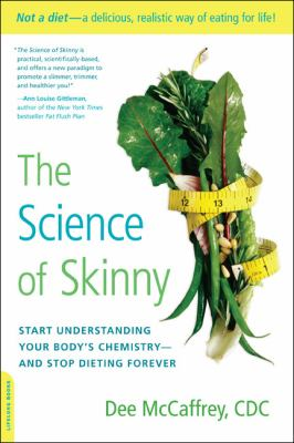 Science of Skinny Start Understanding Your Body's Chemistry -- And Stop Dieting Forever N/A edition cover
