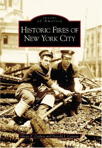 Historic Fires of New York City   2005 9780738538570 Front Cover