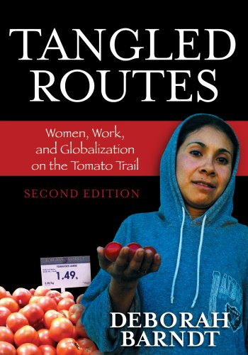 Tangled Routes Women, Work, and Globalization on the Tomato Trail 2nd 2008 (Revised) edition cover