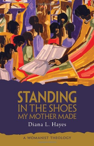 Standing in the Shoes My Mother Made A Womanist Theology  2010 edition cover