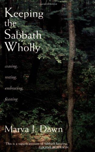 Keeping the Sabbath Wholly Ceasing, Resting, Embracing, Feasting  1989 edition cover