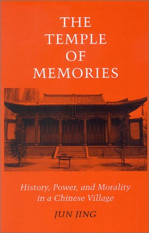 Temple of Memories History, Power, and Morality in a Chinese Village  1996 edition cover