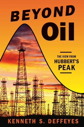 Beyond Oil The View from Hubbert's Peak  2006 9780809029570 Front Cover